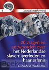 20 vragen en antwoorden over het Nederlandse slavernijverleden en haar erfenis