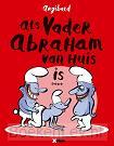 Als vader Abraham van huis is...