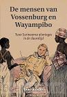 De mensen van Vossenburg en Wayampibo