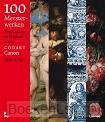 100 meesterwerken Oude Nederlandse en Vlaamse kunst 1350-1750