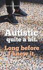 Autistic, quite a bit