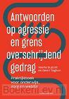 Antwoorden op agressie en grensoverschrijdend gedrag