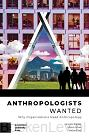 Anthropologists Wanted