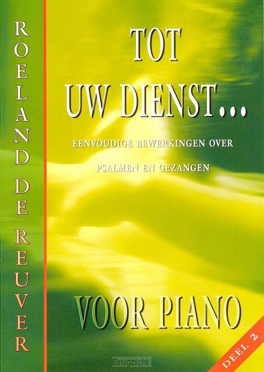 Tot Uw dienst dl.2 piano