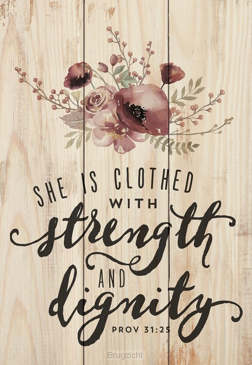 She is clothed with strength and dignity