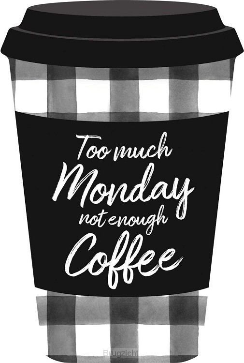 Too much monday not enough coffee