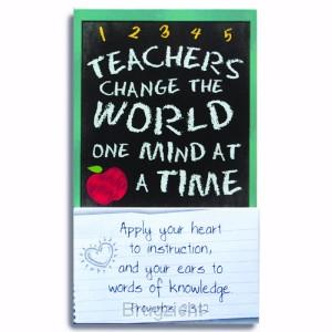Teachers change the world one mind