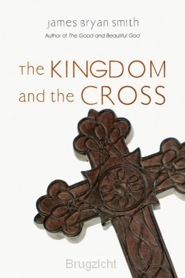 The Kingdom and The Cross