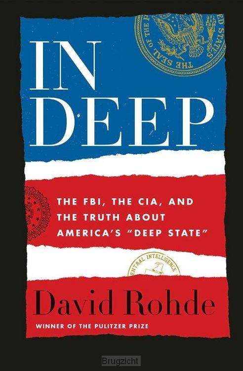 In Deep - The FBI, the CIA, and the Truth about America`s Deep State