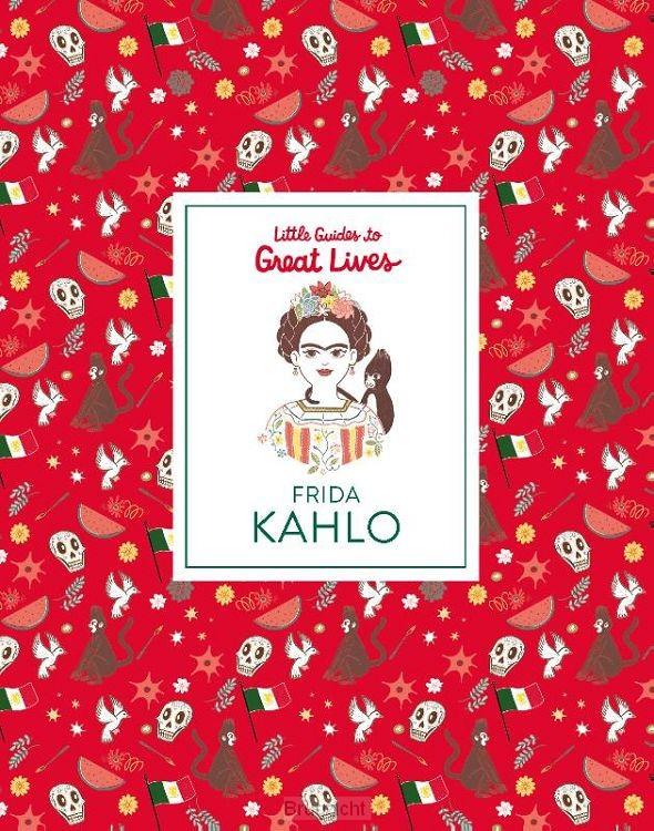 Frida Kahlo: Little Guide to Great Lives