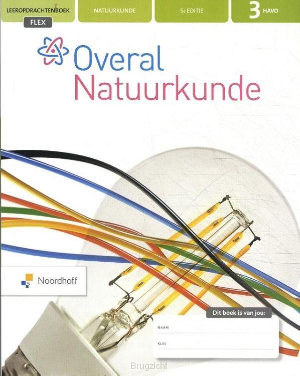 3 havo FLEX / Overal Natuurkunde / leeropdrachtenboek