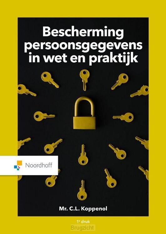 Bescherming persoonsgegevens in wet en praktijk