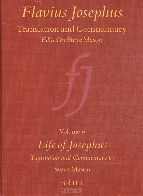 Flavius Josephus: Translation and Commentary, Volume 9: Life of Josephus