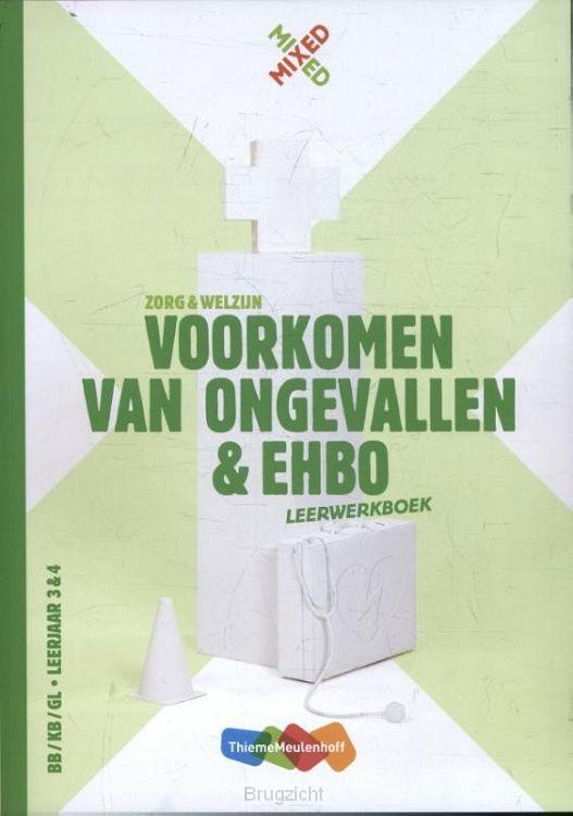 BB/KB/GL - Leerjaar 3&4 / Voorkomen van ongevallen en EHBO / Leerwerkboek