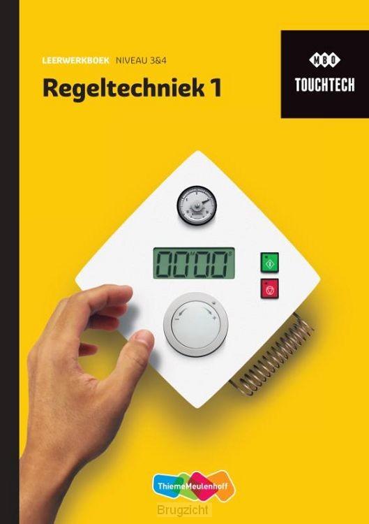 1 niveau 3 en 4 / TouchTech Regeltechniek / Leerwerkboek