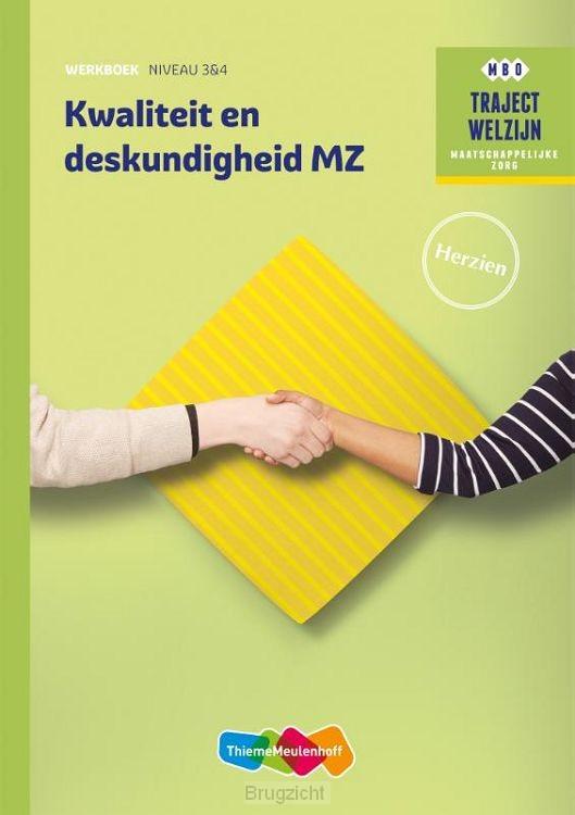 Kwaliteit en deskundigheid MZ niveau 3/4 / Traject Welzijn / Werkboek