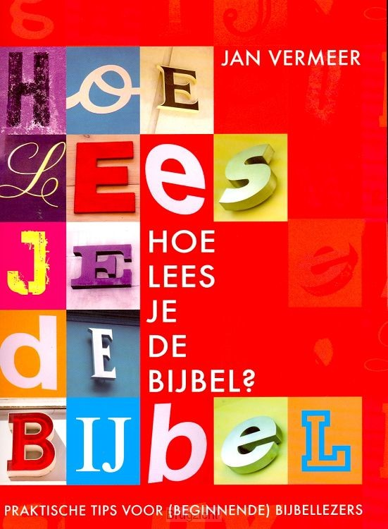 Hoe lees je de Bijbel ?