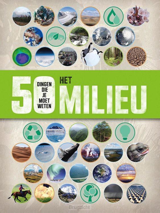 Het milieu - 50 dingen die je moet weten