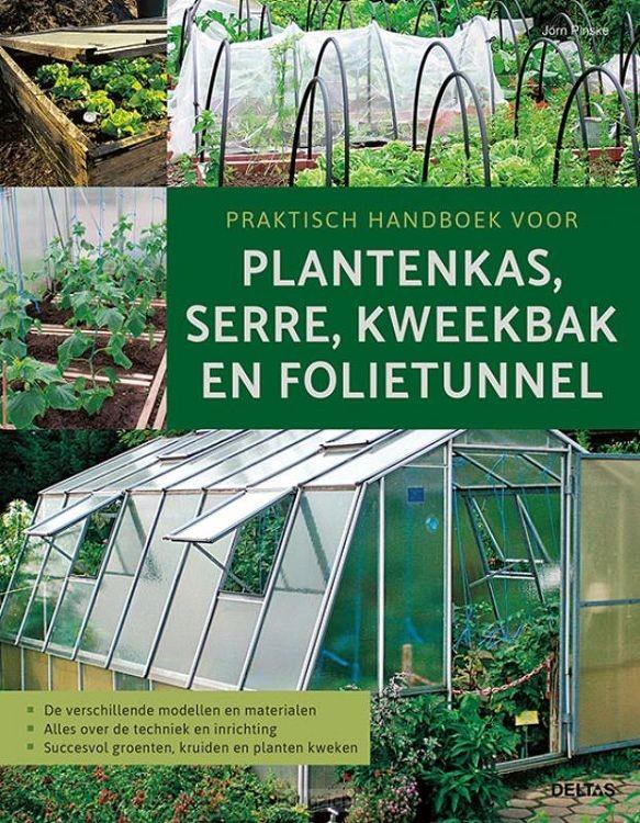 Praktisch handboek voor plantenkas, serre, kweekbak en folietunnel
