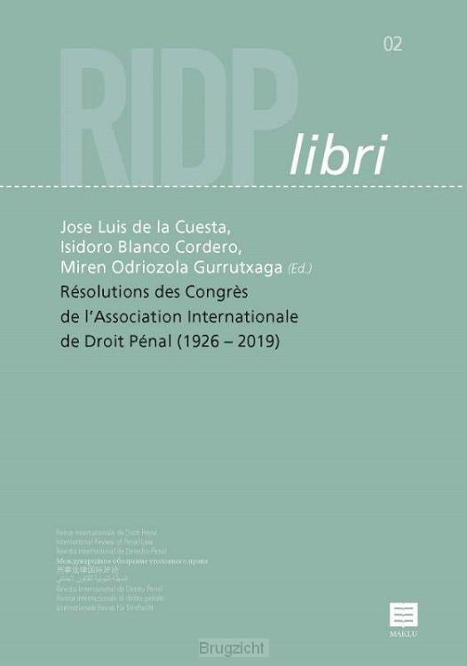 Résolutions des Congrès de l'Association Internationale de Droit Pénal (1926 -2019)