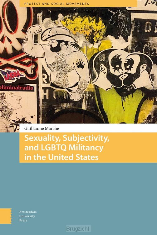 Sexuality, Subjectivity, and LGBTQ Militancy in the United States
