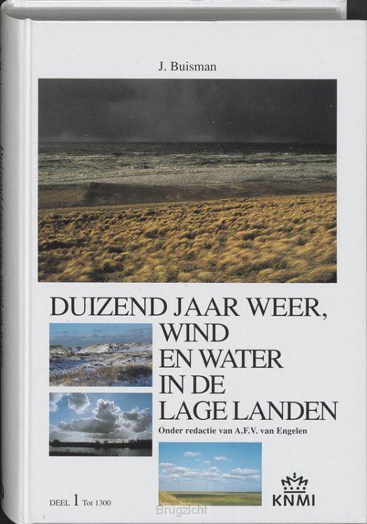 Duizend jaar weer, wind en water in de Lage Landen / 1 tot 1300