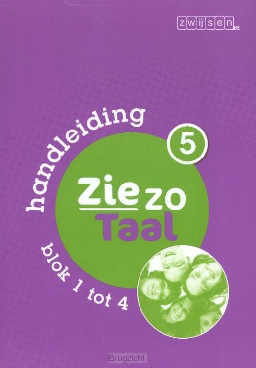 Deel 5 blok 1 tot 4 / Ziezo taal / Handleiding