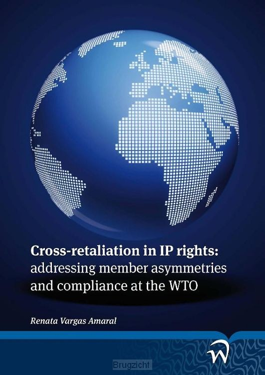 Cross-retaliation in IP rights: adressing member asymmetries and compliance at the WTO