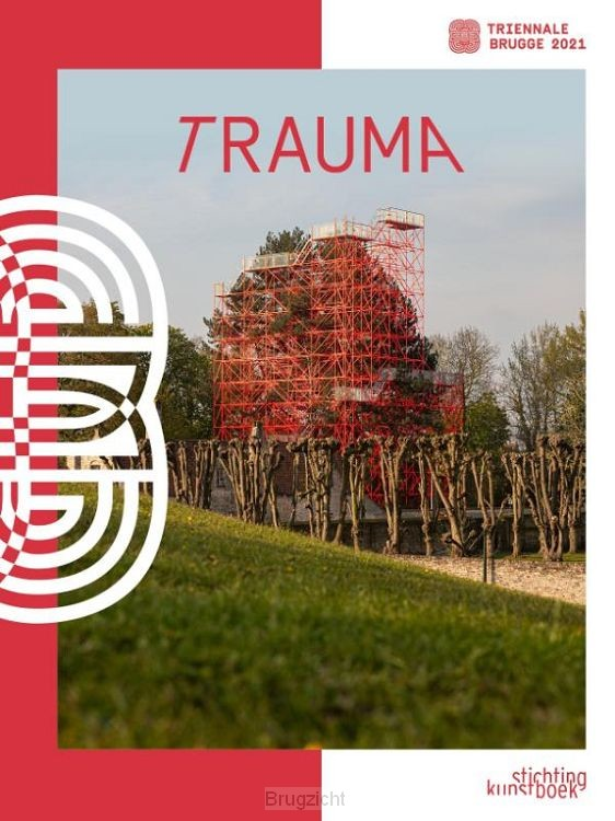 TraumA. Triënnale Brugge 2021 (ENG/NL)