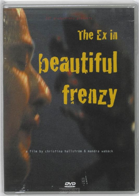 The Ex in beautiful frenzy