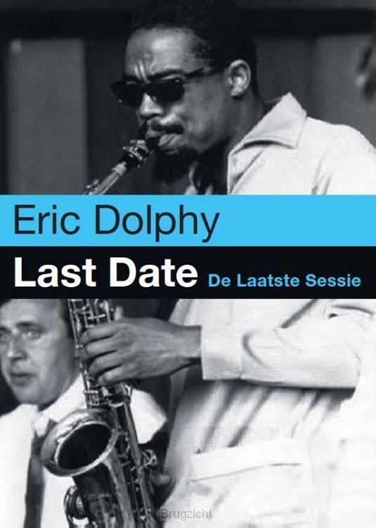 Last Date / De laatste sessie Erc Dolphy