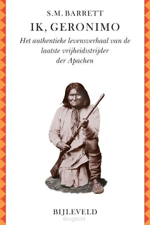 Ik, Geronimo
