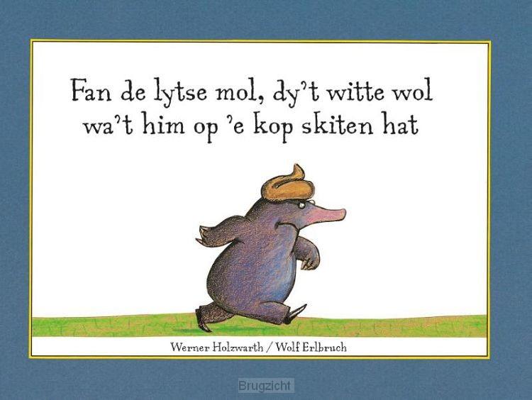 Fan de lytse mol, dy't witte wol wa't him op 'e kop skiten hat