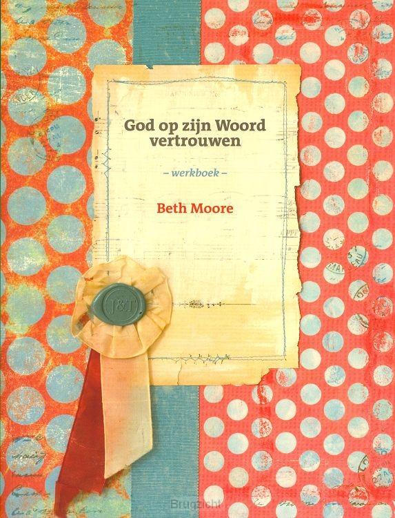 God op zijn Woord vertrouwen werkboek
