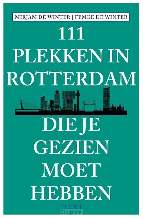 111 plekken in Rotterdam die je gezien m