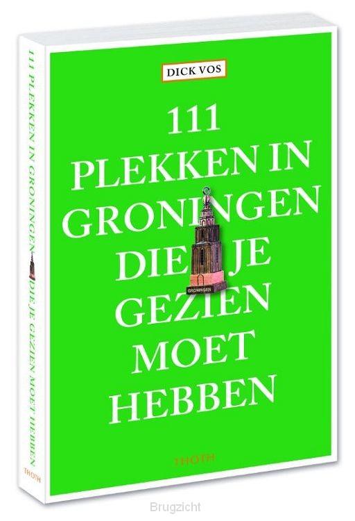111 plekken in Groningen die je gezien moet hebben