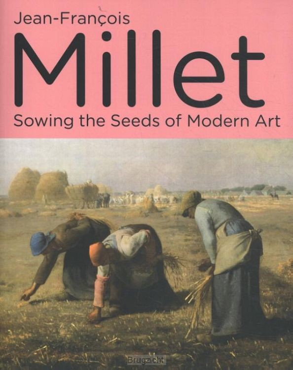 Jean-Francois Millet - Sowing the Seeds of Modern Art
