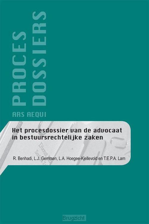 Het procesdossier van de advocaat in bestuursrechtelijke zaken
