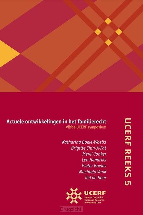 Actuele ontwikkelingen in het familierecht / Vijfde UCERF-symposium