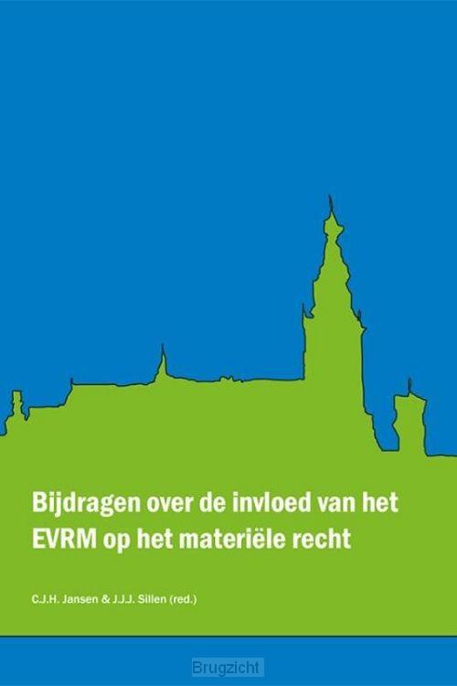Bijdragen over de invloed van het EVRM op het materiële recht