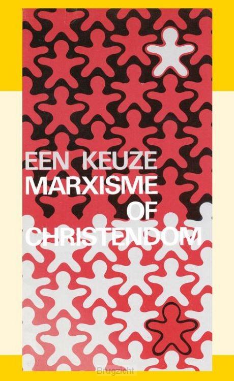 Een keuze marxisme of christendom