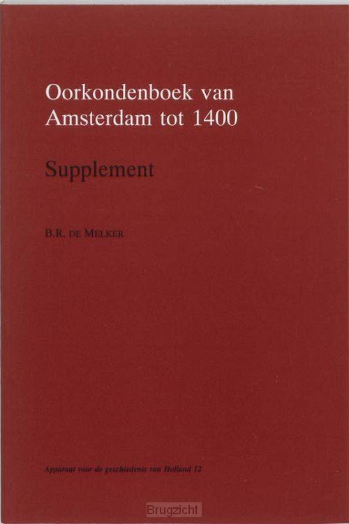 Oorkondenboek van Amsterdam tot 1400 / Supplement