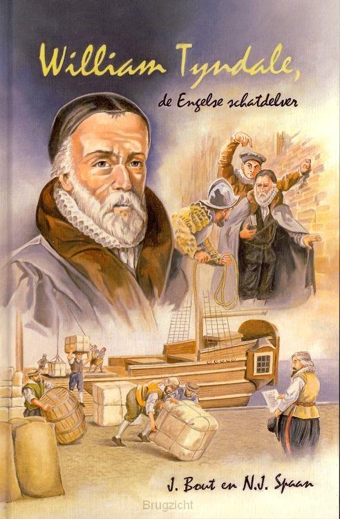William tyndale de engelse schatdelver