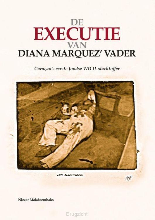 De executie van Diana Marquez' vader