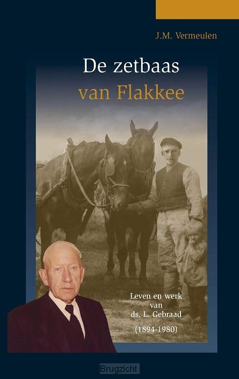 De zetbaas van Flakkee - ds.Gebraad