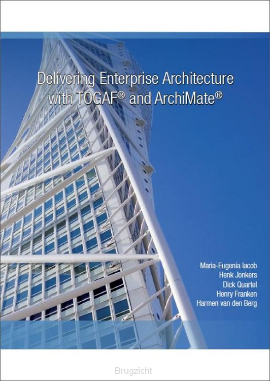Delivering enterprise architecture with TOGAF and ArchiMate