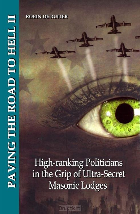 Paving the road to hell / High-ranking Politicans in the grip of Ultra-Secret Masonic Lodges