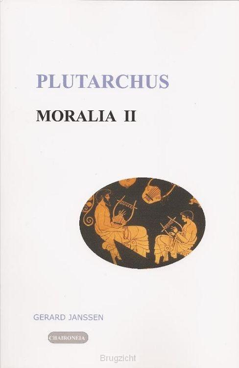 Moralia / II opvoeding, onderwijs, studie en vriendschap