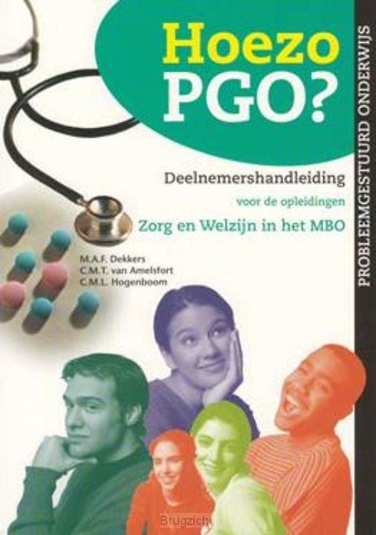 Hoezo PGO? / Deelnemershandleiding voor de opleidingen Zorg & Welzijn in het MBO (Kwalificatieniveau 3 en 4)