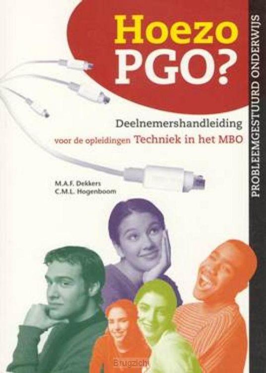 Hoezo PGO? / Deelnemershandleiding voor de opleidingen techniek in het MBO (kwalificatieniveau 3 en 4)